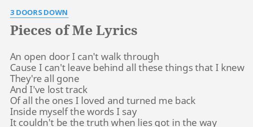 Pieces Of Me Lyrics By 3 Doors Down An Open Door I