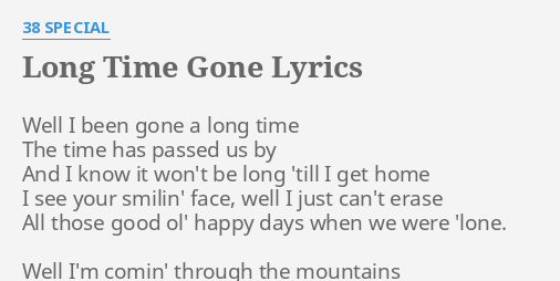 Long Time Gone Lyrics By 38 Special Well I Been Gone