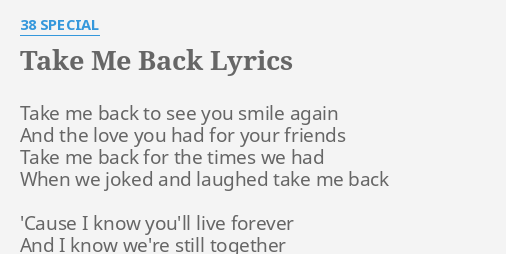 Take me back i love you
