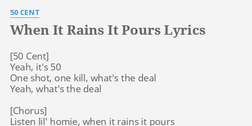 When It Rains It Pours Lyrics By 50 Cent Yeah Its 50 One