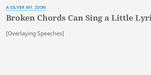 Broken Chords Can Sing A Little Lyrics By A Silver Mt Zion