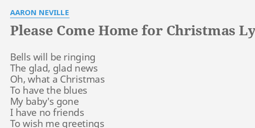 please come home for christmas lyrics by aaron neville bells will be ringing - Please Come Home For Christmas Aaron Neville