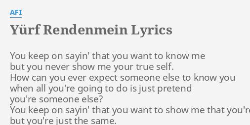 yurf rendenmein lyrics by afi you