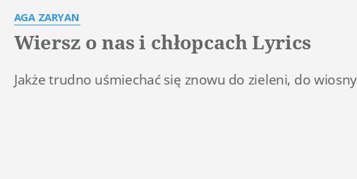 Wiersz O Nas I Chłopcach Lyrics By Aga Zaryan Jakże Trudno