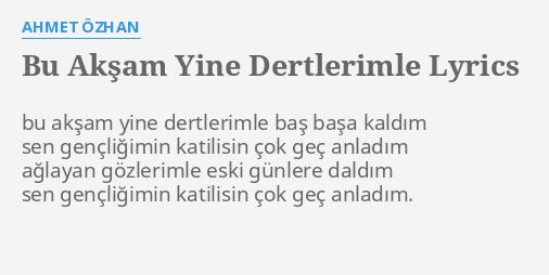 Bu Akşam Yine Dertlerimle Lyrics By Ahmet özhan Bu Akşam Yine