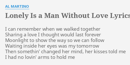 Lonely is a man without love