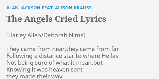 The Angels Cried Lyrics By Alan Jackson Feat Alison Krauss They