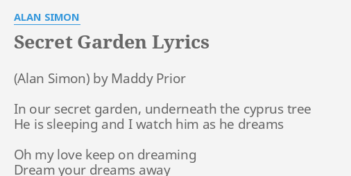Surprising Secret Garden Lyrics By Alan Simon By Maddy Prior In With Extraordinary Secret Garden Lyrics By Alan Simon By Maddy Prior In With Agreeable Best Price Garden Sheds Also Garden Digging Fork In Addition High Trees Garden Centre Leeds And Giverny Gardens As Well As Garden Oasis Water Fountain Additionally Landscape Garden Ideas Uk From Flashlyricscom With   Extraordinary Secret Garden Lyrics By Alan Simon By Maddy Prior In With Agreeable Secret Garden Lyrics By Alan Simon By Maddy Prior In And Surprising Best Price Garden Sheds Also Garden Digging Fork In Addition High Trees Garden Centre Leeds From Flashlyricscom