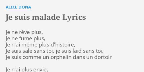 Je Suis Malade Lyrics By Alice Dona Je Ne Rêve Plus