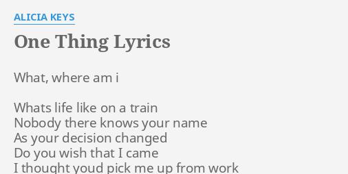 One Thing Lyrics By Alicia Keys What Where Am I Onika tanya maraj, alicia cook, khaled khaled, andre christopher lyon, rayshon cobbs, thomas lee barrett. one thing lyrics by alicia keys what