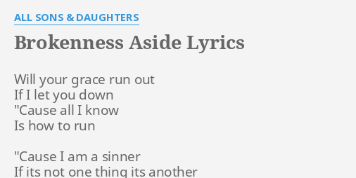 All Sons And Daughters Brokenness Aside Lyrics - Famous Daughter 2018