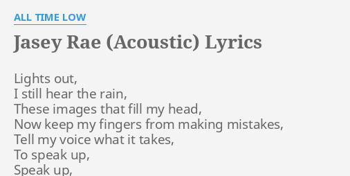 Jasey Rae Acoustic Lyrics By All Time Low Lights Out I Still