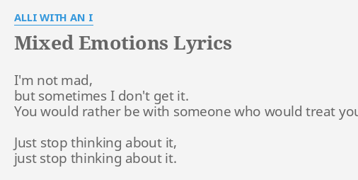 Mixed Emotions Lyrics By Alli With An I Im Not Mad But