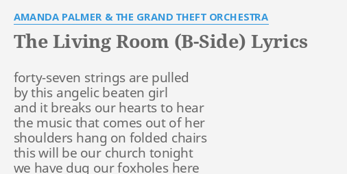 THE LIVING ROOM B SIDE LYRICS By AMANDA PALMER GRAND THEFT ORCHESTRA Forty Seven Strings Are Pulled