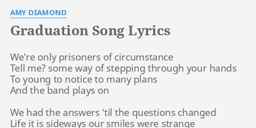 graduation song lyrics by amy diamond we re only prisoners of