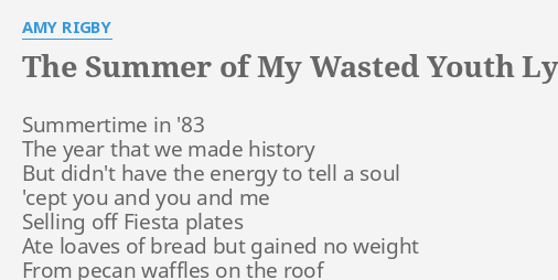 the summer of my wasted youth lyrics by amy rigby summertime in