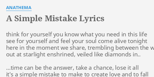 A SIMPLE MISTAKE LYRICS By ANATHEMA Think For Yourself You