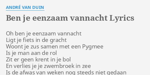 Bol Zwembroek.Ben Je Eenzaam Vannacht Lyrics By Andre Van Duin Oh Ben Je Eenzaam
