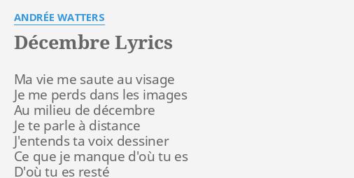 Décembre Lyrics By Andrée Watters Ma Vie Me Saute
