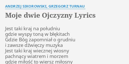 Moje Dwie Ojczyzny Lyrics By Andrzej Sikorowski Grzegorz