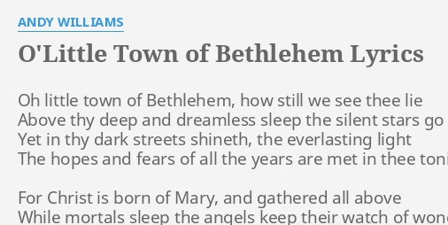 Lied Oh Tannenbaum Text.O Little Town Of Bethlehem Lyrics By Andy Williams Oh Little Town
