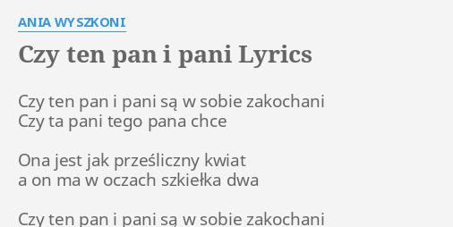 Czy Ten Pan I Pani Lyrics By Ania Wyszkoni Czy Ten Pan I