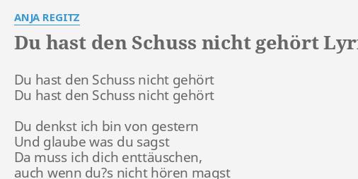 Du Hast Den Schuss Nicht Gehört Lyrics By Anja Regitz Du Hast Den