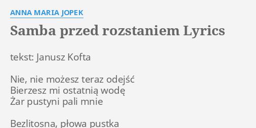 Samba Przed Rozstaniem Lyrics By Anna Maria Jopek Tekst Janusz Kofta Nie
