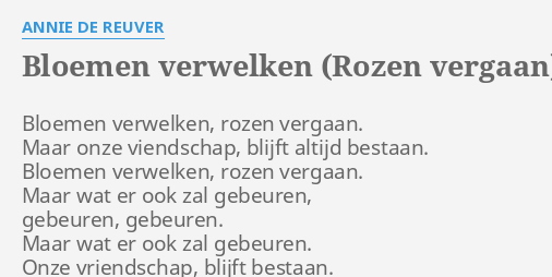Bloemen Verwelken Rozen Vergaan Lyrics By Annie De Reuver