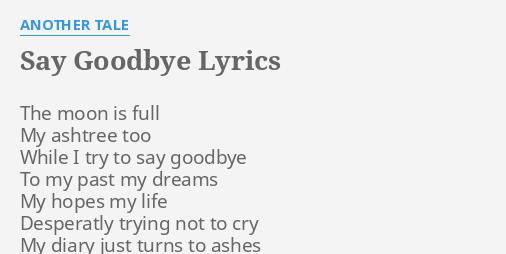 Goodbye when i lyrics say TONIGHT'S WHEN