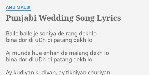 PUNJABI WEDDING SONG LYRICS By ANU MALIK Balle Je Soniya