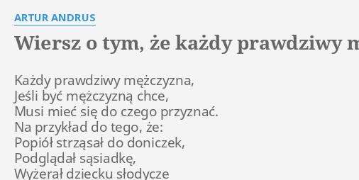Wiersz O Tym że Każdy Prawdziwy Mężczyzna Lyrics By Artur