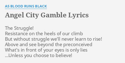Angel city gamble lyrics as blood runs black casino ga
