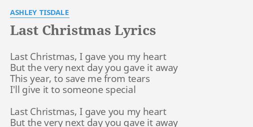 """LAST CHRISTMAS"" LYRICS by ASHLEY TISDALE: Last Christmas, I gave."