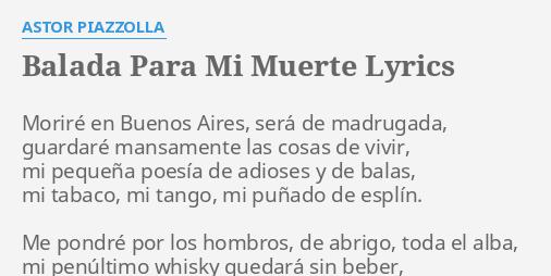 Balada Para Mi Muerte Lyrics By Astor Piazzolla Moriré En Buenos Aires