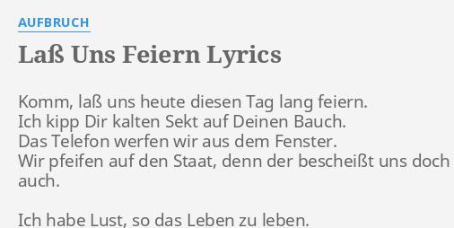 Laß Uns Feiern Lyrics By Aufbruch Komm Laß Uns Heute
