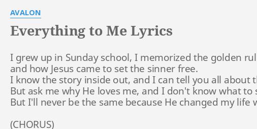 Everything To Me Lyrics By Avalon I Grew Up In