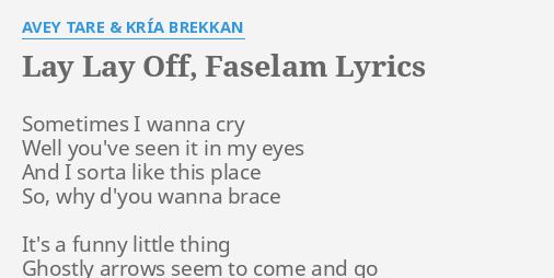 Lay Lay Off Faselam Lyrics By Avey Tare Kría Brekkan