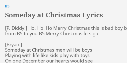 Someday At Christmas Lyrics.Someday At Christmas Lyrics By B5 Ho Ho Ho Merry
