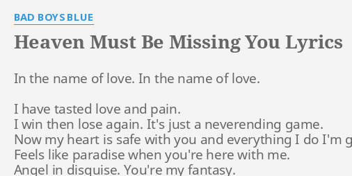 Heaven Must Be Missing You Lyrics By Bad Boys Blue In The Name Of