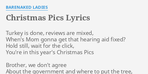 """CHRISTMAS PICS"" LYRICS by BARENAKED LADIES: Turkey is done, reviews."
