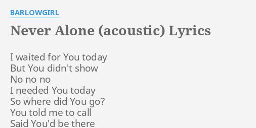 never alone barlow girls lyrics