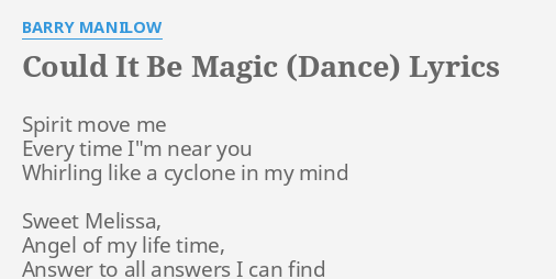 Could It Be Magic Dance Lyrics By Barry Manilow Spirit Move Me