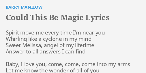 Could This Be Magic Lyrics By Barry Manilow Spirit Move Me Every