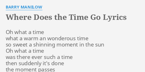 Where Does The Time Go Lyrics By Barry Manilow Oh What A Time