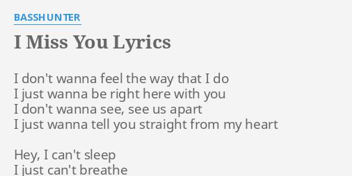 I Miss You Lyrics By Basshunter I Dont Wanna Feel