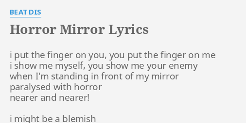 Horror Mirror Lyrics By Beat Dis I Put The Finger