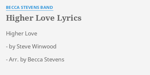 Higher Love Lyrics By Becca Stevens Band Higher Love By