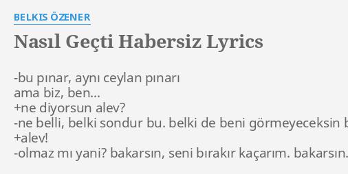 Nasil Gecti Habersiz Lyrics By Belkis Ozener Bu Pinar Ayni