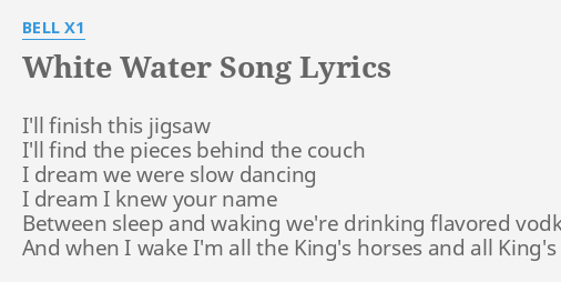 WHITE WATER SONG